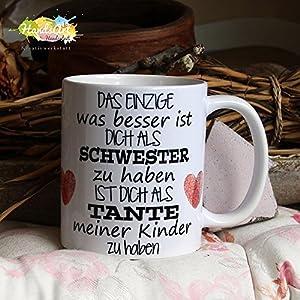Kaffeebecher ~ Tasse - Das Einzige was besser ist ~ Schwester - Tante