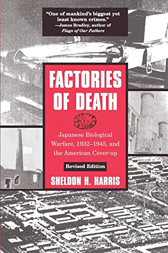 Factories of Death: Japanese Biological Warfare, 1932-1945, and the American Cover-Up: Japanese Biological Warfare 1932-45 and the American Cover-up por Sheldon H. Harris