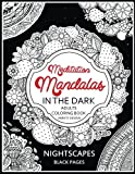 Meditation Mandalas in the Dark: Nightscapes Black Pages Midnight Coloring Book