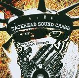 Tackhead Sound Crash Slash and Mix