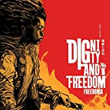 Dignity and Freedom By Freedonia (2015-06-15)