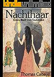 Nachthaar: Ein historischer Fantasyroman (Das Buch vom Teufelskind 1)