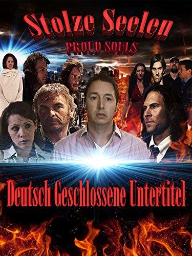 Stolze Seelen - Proud Souls (Deutsch Geschlossene Untertitel)