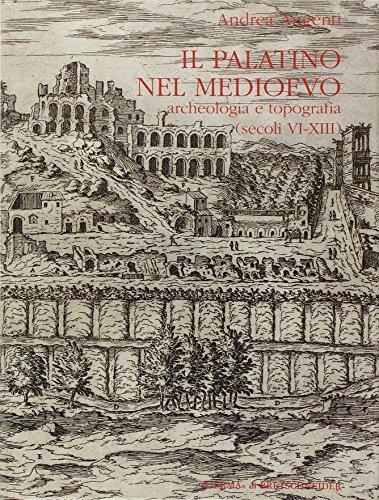 Il palatino nel Medioevo. Archeologia e topografia (secoli VI-XIII)
