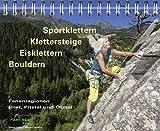 Sportklettern, Klettersteige, Eisklettern, Bouldern
