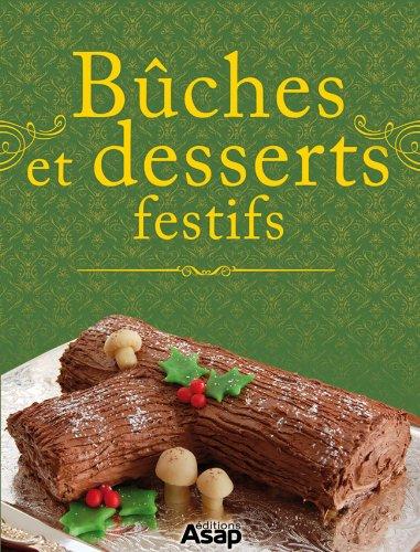 Bûches et desserts festifs (French Edition)