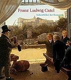 Franz Ludwig Catel (1778-1856): Italienbilder der Romantik (2015-10-16)