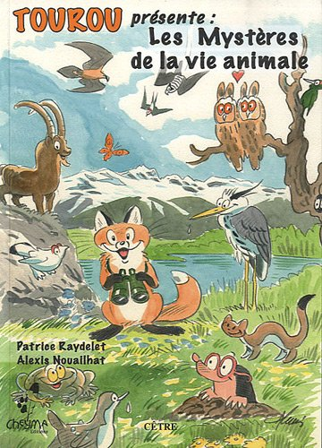 Les Mystères de la vie animale par Patrice Raydelet, Alexis Nouailhat