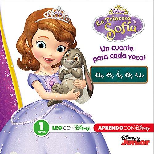 Princesa Sofía. Un cuento para cada vocal: a, e, i, o, u (Leo con Disney Nivel 1)