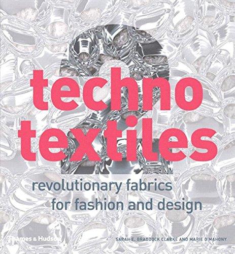 Techno Textiles 2: Revolutionary Fabrics for Fashion and Design