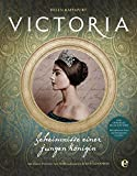 Victoria: Geheimnisse einer jungen Königin