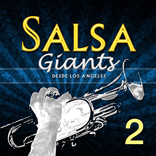 Salsa Giants (Desde Los Angele...