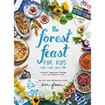 The Forest Feast for Kids: Colorful Vegetarian Recipes That Are Simple to Make (English Edition)
