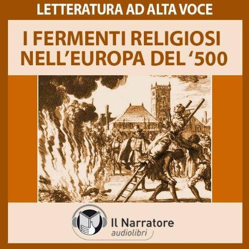 I fermenti religiosi nell'Europa del '500  Audiolibri