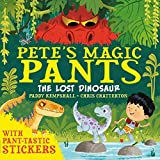 Pete's Magic Pants: The Lost Dinosaur by Paddy Kempshall (2016-06-30)