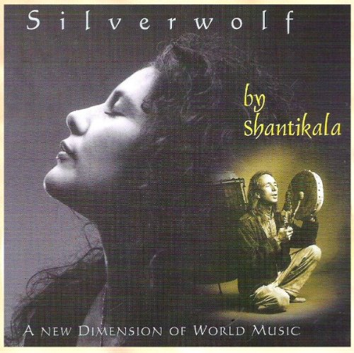 Silverwolf - by SHANTIKALA - A New Dimension Of World Music (Kailash)