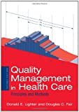 Quality Management in Health Care: Principles and Methods