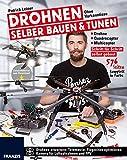 Drohnen selber bauen & tunen: Ohne Vorkenntnisse: Drohne, Quadrocopter, Multicopter: Schritt für Schritt selbst gebaut. thumbnail