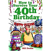 [How to Survive Your 40th Birthday] (By: Bill Dodds) [published: October, 1990]