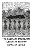 The Helpless Doorknob a Shuffled Story by Edward Gorey Aa916