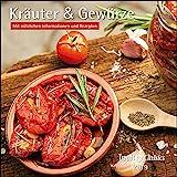 Kräuter & Gewürze 2019 - Broschürenkalender - Wandkalender - mit herausnehmbarem Poster und Rezepten - Format 30 x 30 cm: Mit nützlichen Informationen und Rezepten