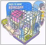 Songtexte von Röyksopp - Back to Mine: Röyksopp