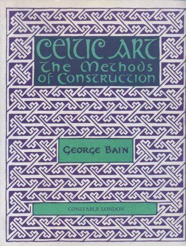 Celtic Art: The Methods of Construction (Celtic interest)