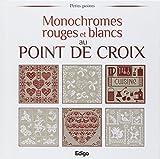 """monochromes rouges et blancs au point de croix by Madeleine"""" """"Roquemont Brigitte; Dupuis"""