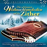 Die schönsten Weihnachtsmelodien auf der Zither; Instrumental; Weihnacht; Christmas -