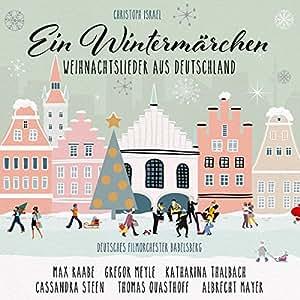 Ein Wintermärchen – Raabe, Meyle, Steen, Quasthoff, Thalbach, Mayer, Israel, Traditionell, Gerhardt, Gruber, Schulz