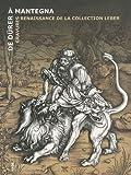 De Dürer à Mantegna - Gravures renaissance de la collection Leber