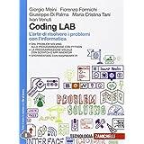 Coding LAB. L'arte di risolvere i problemi con l'informatica. Con e-book. Con espansione online. Per le Scuole superiori