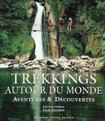 Trekkings autour du monde : Aventures & découvertes par Jack Jackson
