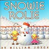 Snowie Rolie by William Joyce (2001-08-01)