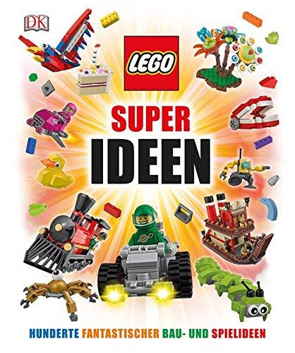 Preisvergleich Produktbild LEGO® Super Ideen: Hunderte fantastischer Spiel- und Bauideen