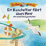 Ein Kuscheltier fährt übers Meer und weitere Reisegeschichten: 1 CD (Vorlesemaus)