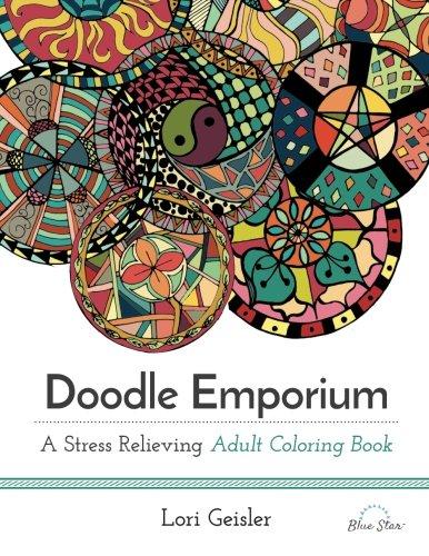 Doodle Emporium: A Stress Relieving Adult Coloring Book por Lori Geisler