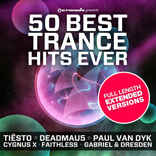 50 Best Trance Hits Ever (Extended Versions)
