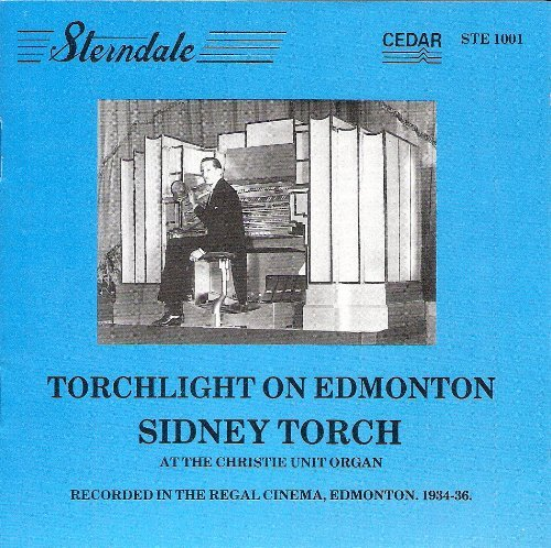 Torchlight on Edmonton. At the Christie Unit Organ (Recorded in the Regal Cinema, Edmonton, 1934-1936) by Sidney Torch