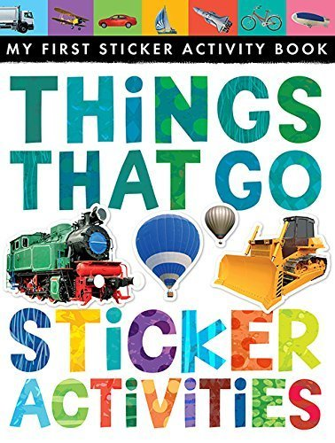 Things That Go Sticker Activities (My First) (My First Sticker Activity Book) by Jonthan Litton (2015) Paperback