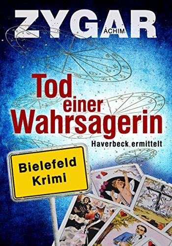 Buchseite und Rezensionen zu 'Tod einer Wahrsagerin: Ein Bielefeld-Krimi. Haverbeck ermittelt (3. Fall)' von Achim Zygar