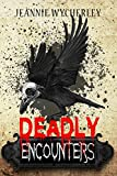 Deadly Encounters: An anthology by Jeannie Wycherley