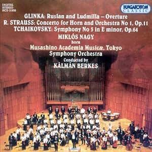 Glinka: Ruslan und Ludmilla Ouvertüre / R. Strauss: Hornkonzert Nr. 1 / Tschaikowsky: Symphonie Nr. 5