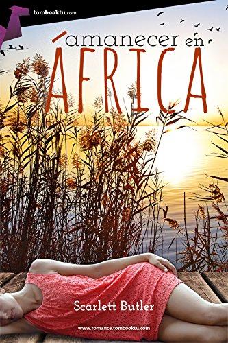Descargar Libro Amanecer en África (Tombooktu Romance) de Scarlett Butler