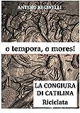 o tempora, o mores! La congiura di Catilina riciclata