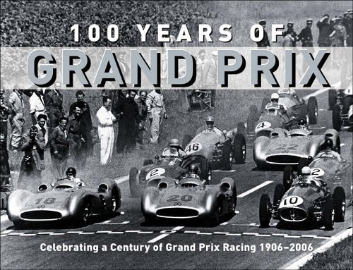 100-years-of-grand-prix-celebrating-a-century-of-grand-prix-racing-1906-2006-by-trevor-legate-28-mar