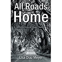 All Roads Home: A Collection of Short Stories (English Edition)