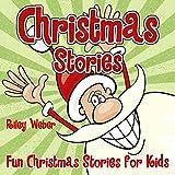Christmas Stories: Fun Christmas Stories for Kids (Christmas Books for Children) (English Edition)