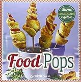 Scarica Libro Food pops Ricette stuzzicanti e golose (PDF,EPUB,MOBI) Online Italiano Gratis