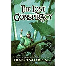 The Lost Conspiracy by Frances Hardinge (2009-09-01)